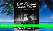Buy  Your Peaceful Dance Studio: 10 Steps for Studio Owners to Navigate Business Peacefully Rani