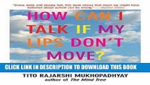 [PDF] Mobi How Can I Talk If My Lips Don t Move?: Inside My Autistic Mind Full Online