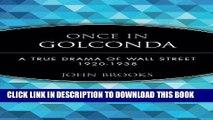 [READ PDF] EPUB Once in Golconda: A True Drama of Wall Street 1920-1938 Free Online