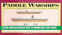 [PDF] Epub Paddle Warships: The Earliest Steam Powered Fighting Ships, 1815-1850 (Ship Types) Full