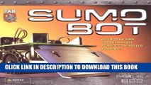 [READ] Ebook SUMO BOT : Build Your Own Remote-Controlled Programmable Sumo-Bot Audiobook Download