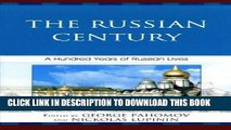 Best Seller The Russian Century: A Hundred Years of Russian Lives Free Read