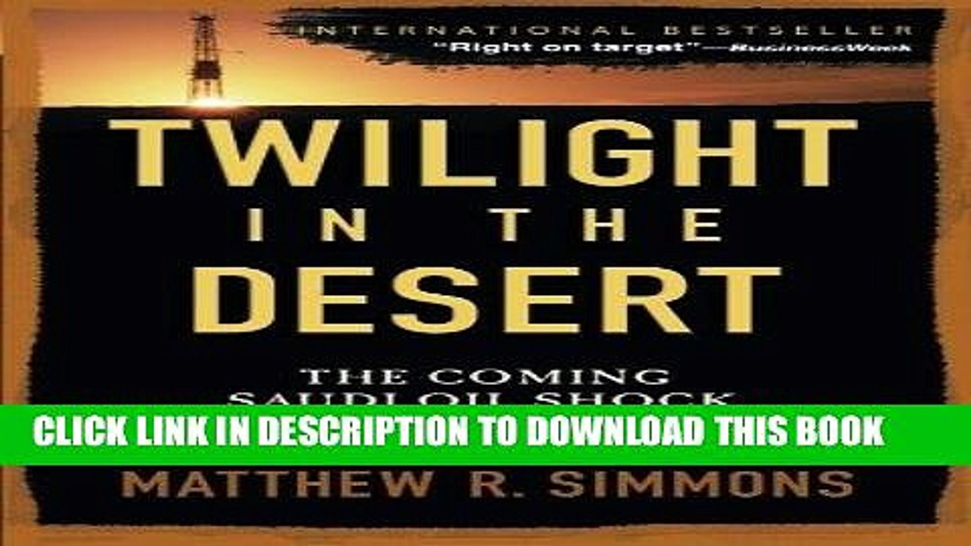 [READ PDF] EPUB Twilight in the Desert: The Coming Saudi Oil Shock and the  World Economy Full Book
