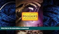 GET PDF  The Poisoner s Handbook: Murder and the Birth of Forensic Medicine in Jazz Age New York