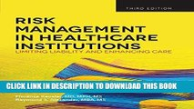 Ebook Risk Management in Health Care Institutions: Limiting Liability and Enhancing Care, 3rd