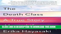 Best Seller The Death Class: A True Story About Life Free Read