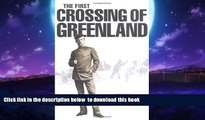 Best book  First Crossing of Greenland BOOOK ONLINE