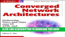 [READ] Ebook Converged Network Architectures: Delivering Voice over IP, ATM, and Frame Relay