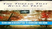 Best Seller The Thread That Runs So True: A Mountain School Teacher Tells His Story Free Read