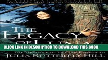 Ebook The Legacy of Luna: The Story of a Tree, a Woman and the Struggle to Save the Redwoods Free