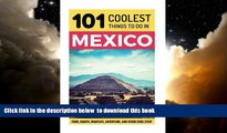 liberty book  Mexico: Mexico Travel Guide: 101 Coolest Things to Do in Mexico (Mexico City,