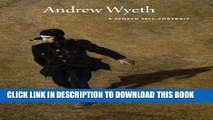 Ebook Andrew Wyeth: A Spoken Self-Portrait: Selected and Arranged by Richard Meryman from Recorded