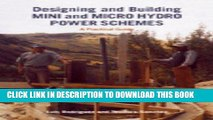 [PDF] Online Designing and Building Mini and Micro Hydro Power Schemes: A Practical Guide Full