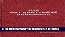 [PDF] Download The Oxy-Acetylene Handbook: A Manual on Oxy-Acetylene Welding and Cutting