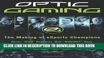 Ebook OpTic Gaming: The Making of eSports Champions Free Read