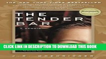 Best Seller The Tender Bar: A Memoir Free Read