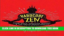 Ebook Hardcore Zen: Punk Rock, Monster Movies and the Truth About Reality Free Read