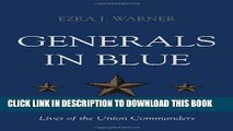 Best Seller Generals in Blue: Lives of the Union Commanders Free Download