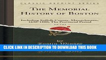 Ebook The Memorial History of Boston, Vol. 2 of 4: Including Suffolk County, Massachusetts,