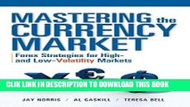 [PDF] Mastering the Currency Market: Forex Strategies for High and Low Volatility Markets Full