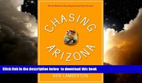 Best book  Chasing Arizona: One Man's Yearlong Obsession with the Grand Canyon State BOOK ONLINE