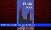 Read book  Desert Rock: A Climber s Guide to the Canyon Country of the American Southwest Desert