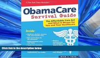 READ THE NEW BOOK ObamaCare Survival Guide: The Affordable Care Act and What It Means for You and