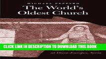 Ebook The World s Oldest Church: Bible, Art, and Ritual at Dura-Europos, Syria (Synkrisis) Free Read
