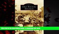 Best books  Old Tucson Studios (Images of America: Arizona) BOOOK ONLINE