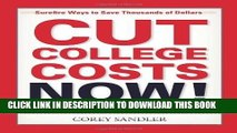 [PDF] Mobi Cut College Costs Now!: Surefire Ways to Save Thousands of Dollars by Sandler, Corey