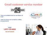 Gmail customer care service number 1-877-729-6626 To Get Perfect Gmail Tech Guidance