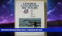 liberty book  Central Colorado Ski Tours: Colorado Springs, Denver, Fairplay, Leadville, Salida,
