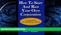 READ THE NEW BOOK How To Start And Run Your Own Corporation: S-Corporations For Small Business