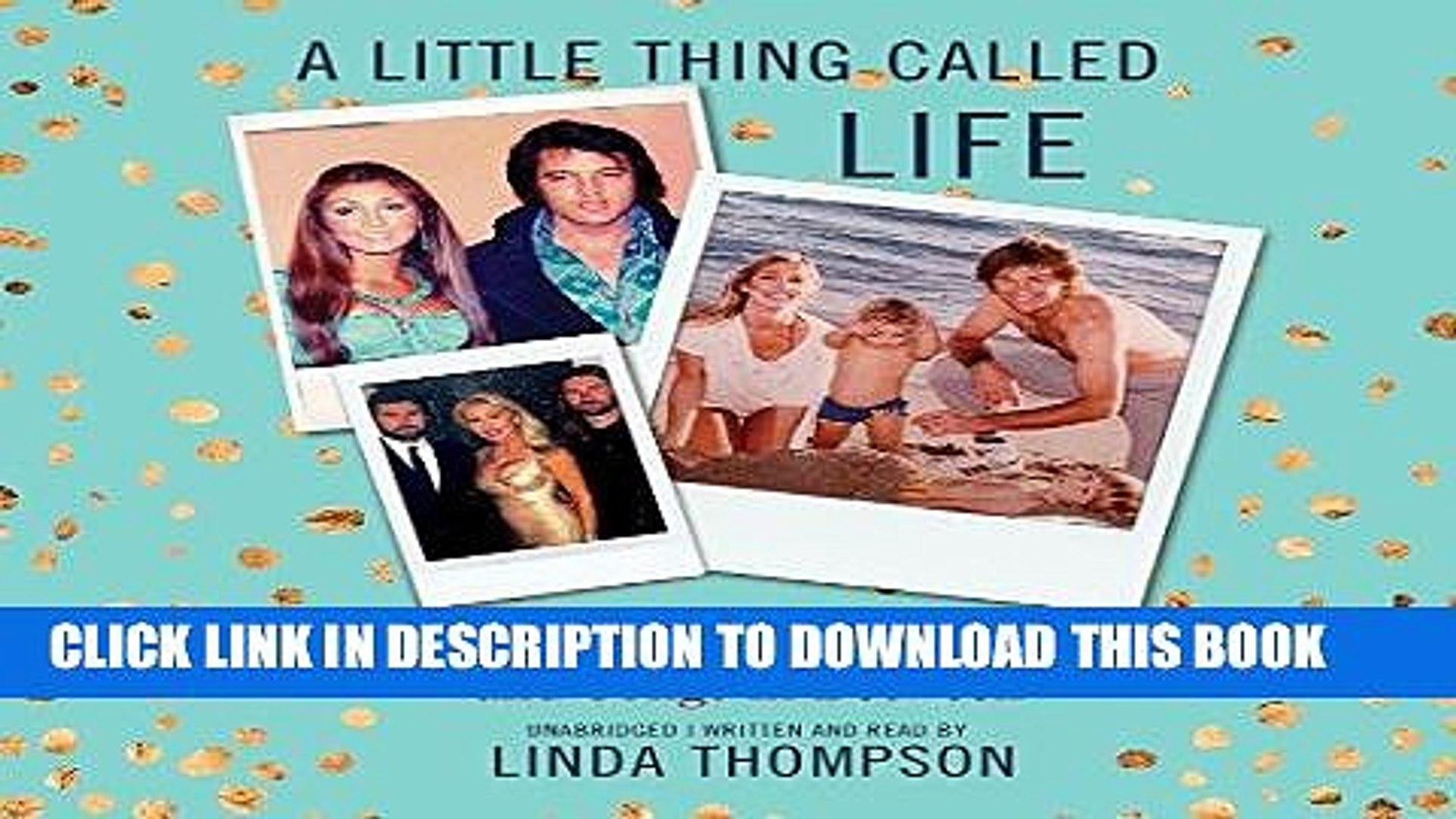 [PDF] A Little Thing Called Life: On Loving Elvis Presley, Bruce Jenner, and Songs in Between Full
