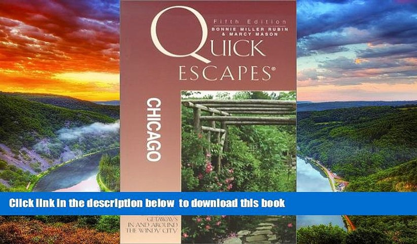 Best books  Quick Escapes Chicago, 5th: 26 Weekend Getaways in and around the Windy City (Quick