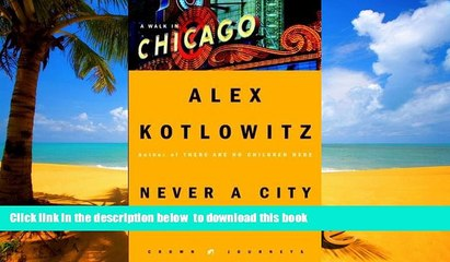 Read book  Never a City So Real: A Walk in Chicago (Crown Journeys) BOOOK ONLINE
