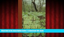 Best book  Hiking and Biking in Cook County Illinois (Third in a Series of Chicagoland Hiking and