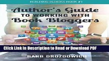 Read The Author s Guide to Working With Book Bloggers: From a survey of 215 book bloggers PDF Free