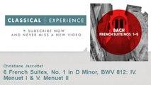 Johann Sebastian Bach : 6 French Suites, No. 1 in D Minor, BWV 812: IV. Menuet I & V. Menuet II