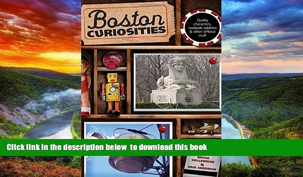 Read book  Boston Curiosities: Quirky Characters, Roadside Oddities, And Other Offbeat Stuff
