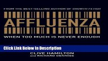 [Download] Affluenza: When Too Much is Never Enough [Read] Online