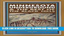 [PDF] Epub Minnesota Underground   the Best of the Black Hills: A Guide to Mines, Sinks, Caves,