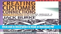 Read Creating Customer Connections: How to Make Customer Service a Profit Center for Your Company
