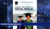 Deals in Books  Higher Education in Virtual Worlds: Teaching and Learning in Second Life