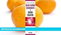 Big Sales  Developing Online Learning Environments in Nursing Education, 2ND EDITION  Premium