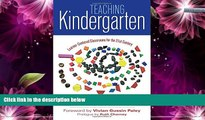 READ NOW  Teaching Kindergarten: Learner-Centered Classrooms for the 21st Century (Early Childhood