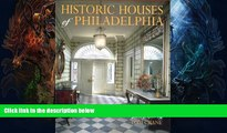 FAVORIT BOOK Historic Houses of Philadelphia : A Tour of the Region s Museum Homes BOOOK ONLINE