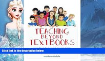 Deals in Books  Teaching Beyond Textbooks: Learning Through Developmentally Appropriate