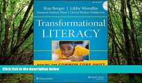 READ NOW  Transformational Literacy: Making the Common Core Shift with Work That Matters  BOOK
