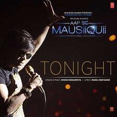 Tonight (Full Video Song)  - AAP SE MAUSIIQUII - Himesh Reshammiya Latest Song  2016
